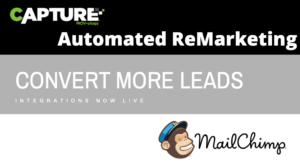 Capture's automated remarketing and Mailchimp integration